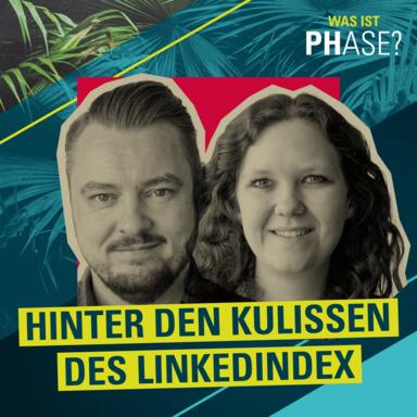 #6 Hinter den Kulissen des Linkedindex - <br/>Gäste: Kati Götting &amp; Daniel Jungblut