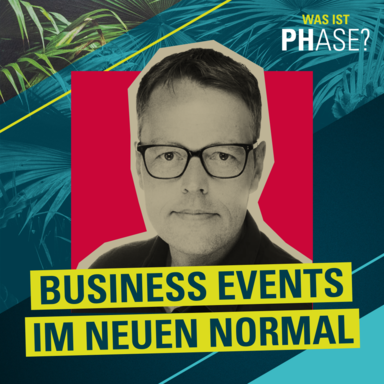 #5 Business Events im neuen Normal - <br/>Gast: Jochen Dirks