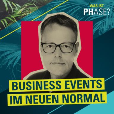 #5 Business Events im neuen Normal - <br/>Gast: Jochen Dirks